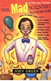 The Mad Scientist Handbook (0399525939) by Green, Joey