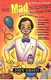 The Mad Scientist Handbook (0399525939) by Green, Joey