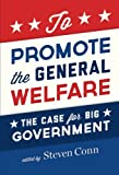 img - for To Promote the General Welfare: The Case for Big Government book / textbook / text book