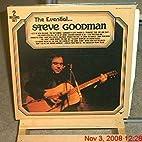 The Essential Steve Goodman by Steve Goodman