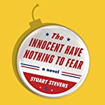 The Innocent Have Nothing to Fear: A Novel | Stuart Stevens