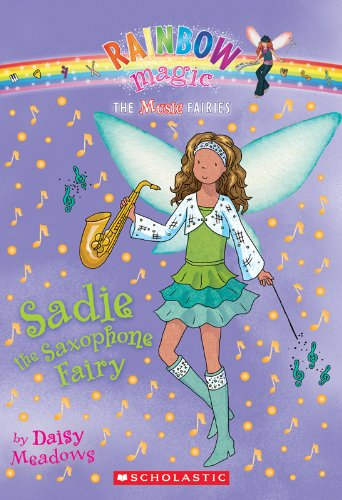 Music Fairies #7: Sadie the Saxophone Fairy: A Rainbow Magic Book
