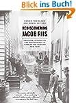 Rediscovering Jacob Riis: Exposure Jo...