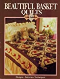 Beautiful basket quilts (Quilts made easy)