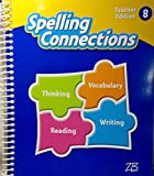 img - for Zaner-Bloser Spelling Connections 2016: Teacher Edition Grade 8 book / textbook / text book