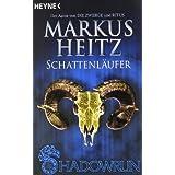 """Schattenl�ufer: 3 Shadowrun-Romane in einem Bandvon """"Markus Heitz"""""""