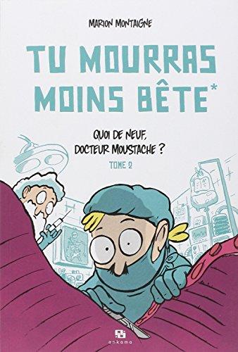 Tu mourras moins bête (2) : Quoi de neuf, docteur Moustache ?