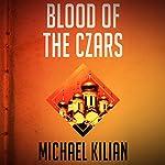 Blood of the Czars | Michael Kilian