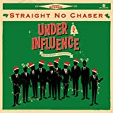 Under The Influence: Holiday Editon Straight No Chaser