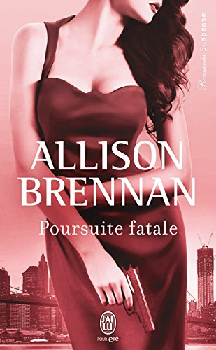 Allison Brennan - Poursuite fatale (Romantic Suspense)