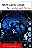 img - for Technologized Images, Technologized Bodies book / textbook / text book