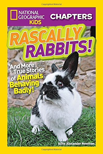 national-geographic-kids-chapters-rascally-rabbits-and-more-true-stories-of-animals-behaving-badly-n