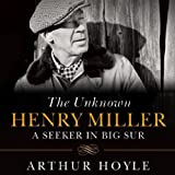 img - for The Unknown Henry Miller: A Seeker in Big Sur book / textbook / text book