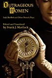 img - for Outrageous Women: Lady MacBeth and Other French Plays book / textbook / text book