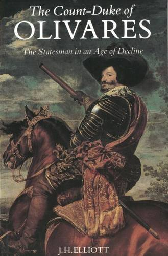 The Count-Duke of Olivares: The Statesman in an Age of...