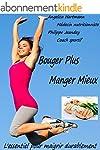 Bouger plus, Manger mieux: L'essentie...