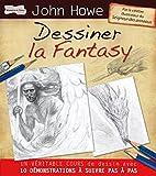 echange, troc John Howe - Dessiner la Fantasy
