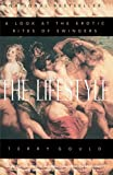 img - for The Lifestyle: A Look at the Erotic Rites of Swingers by Gould, Terry (1999) Paperback book / textbook / text book