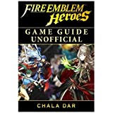 Fire Emblem Heroes Game Guide Unofficial