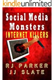 Social Media Monsters: True Stories of Internet Killers