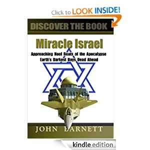 Miracle Israel: Are the Jews God's Chosen People of Promise? John Samuel Barnett