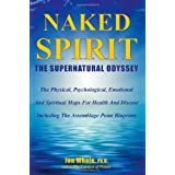 Naked Spirit: The Supernatural Odysseyby Jon Whale