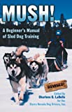 51xz1qW1cxL. SL160  Mush! Revised: A Beginners Manual of Sled Dog Training Reviews