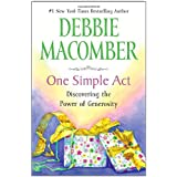 One Simple Act: Discovering the Power of Generosity ~ Debbie Macomber