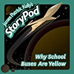 Why School Buses Are Yellow | James Patrick Kelly