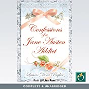 Confessions of a Jane Austen Addict: Jane Austen Addict, Book1 | Laurie Viera Rigler