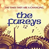 The Times They Are a Changing The Fureys