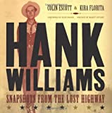 Hank Williams: Snapshots From The Lost Highway (0306810522) by Escott, Colin