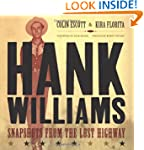 Hank Williams: Snapshots From The Los...