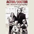 Actor/Doctor - An Autobiography, Part III: Return to Hollywood Hörbuch von Milt Kogan MD Gesprochen von: Milt Kogan MD