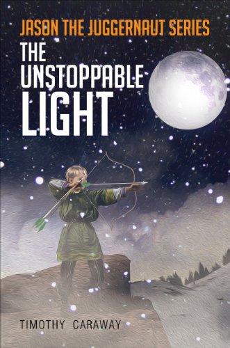 Jason the Juggernaut Series: The Unstoppable Light PDF