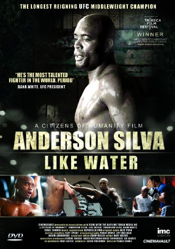 Anderson Silva - Like Water - Award Winning Film Documentary Of The Middleweight UFC Champion [DVD]