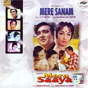 Mere Sanam & Mera Saaya (Indian Music/ Hidi Music/ Hindi Film Music