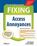 img - for Fixing Access Annoyances: How to Fix the Most Annoying Things About Your Favorite Database book / textbook / text book
