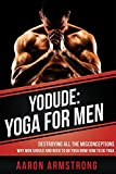 YoDude: Yoga For Men: Why Every Man Should Consider Yoga And How To Get Started