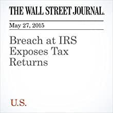 Breach at IRS Exposes Tax Returns (       UNABRIDGED) by John D. McKinnon, Laura Saunders Narrated by Ken Borgers