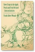 Cover Crops in the Apple, Peach and Fruit Orchard - Selected Articles