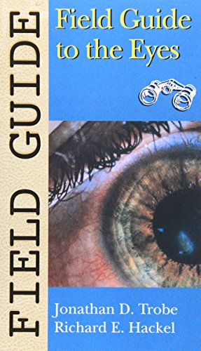 Field Guide to the Eyes (Field Guide Series)