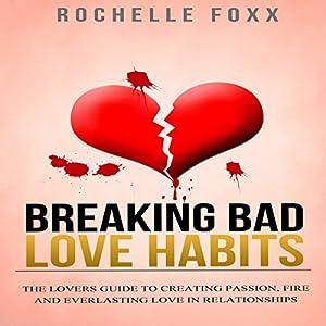 Relationships: Breaking Bad Love Habits Audiobook
