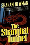 The Shanghai Tunnel (0765374013) by Newman, Sharan