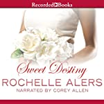 Sweet Destiny (       UNABRIDGED) by Rochelle Alers Narrated by Corey Allen