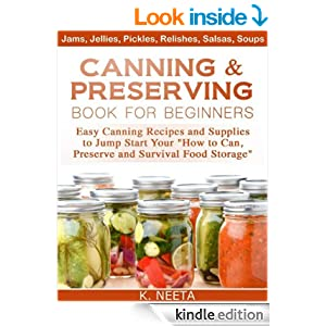 Canning and Preserving Book for Beginners: Easy Canning Recipes and Supplies to Jump Start Your