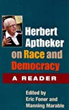 Herbert Aptheker on Race and Democracy: A Reader (0252077261) by Aptheker, Herbert
