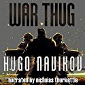 War Thug Audiobook by Hugo Navikov Narrated by Nicholas Thurkettle