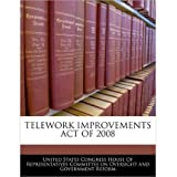 Telework Improvements Act of 2008 (Paperback) - Common
