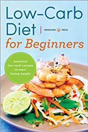 Low Carb Diet for Beginners:Â Essential Low Carb Recipes to Start Losing Weight
